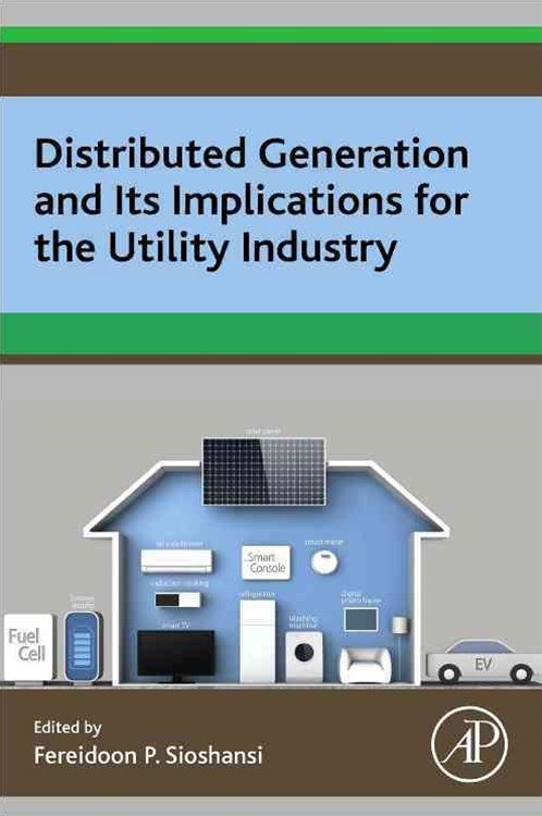 Distributed Generation and Its Implications for the Utility Industry