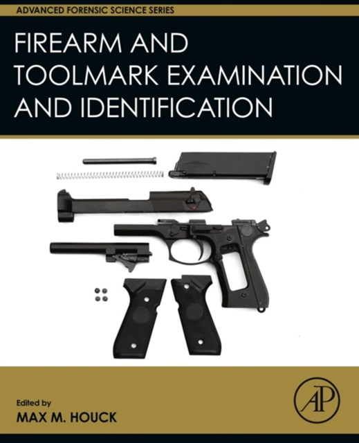 Firearm and Toolmark Examination and Identification