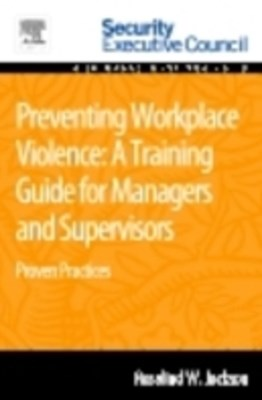Preventing Workplace Violence: A Training Guide for Managers and Supervisors