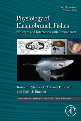 Physiology of Elasmobranch Fishes: Structure and Interaction with Environment