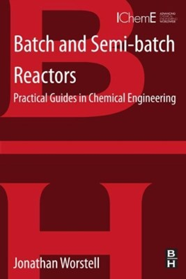 Batch and Semi-batch Reactors