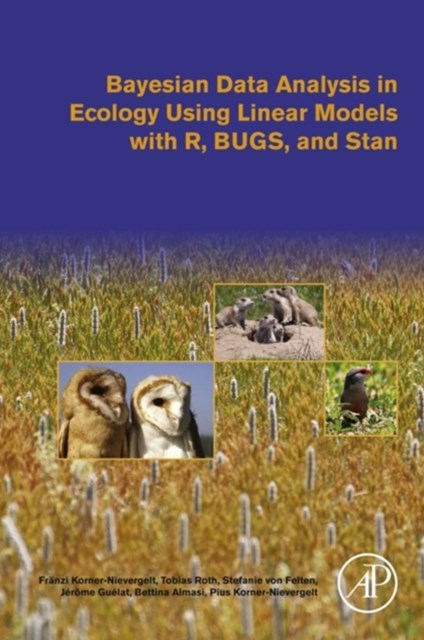 (ebook) Bayesian Data Analysis in Ecology Using Linear Models with R, BUGS, and Stan