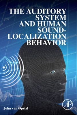 The Auditory System and Human Sound-Localization Behavior