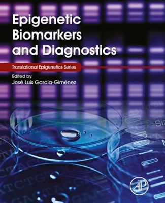 Epigenetic Biomarkers and Diagnostics
