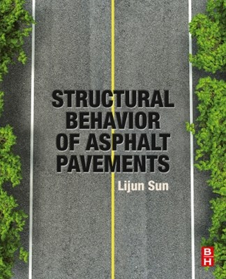 Structural Behavior of Asphalt Pavements