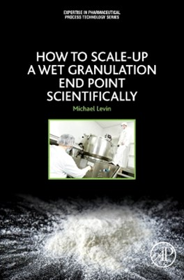 How to Scale-Up a Wet Granulation End Point Scientifically
