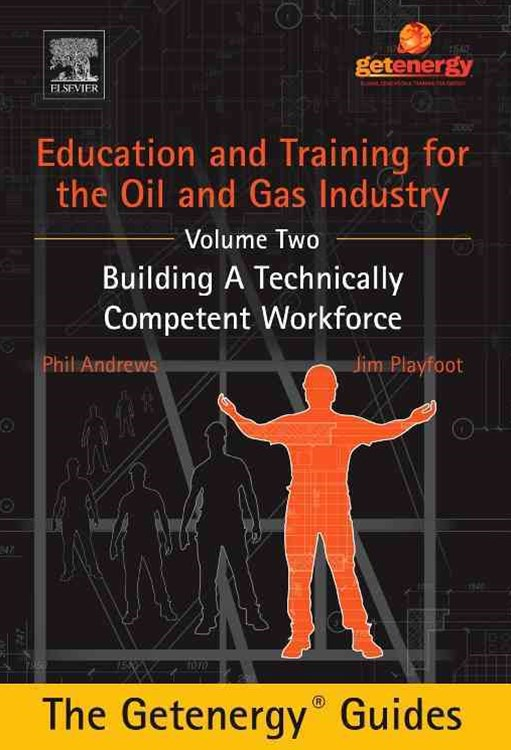 Education and Training for the Oil and Gas Industry: Building a Technically Competent Workforce [CU