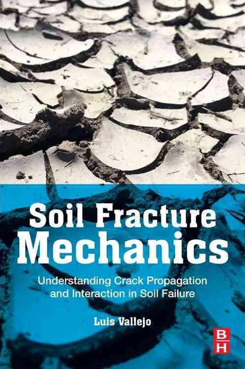 Soil Fracture Mechanics