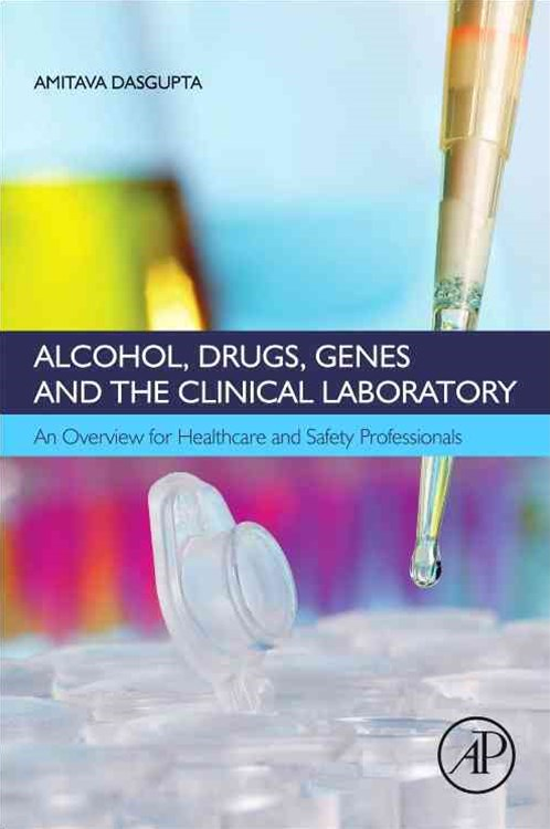 Alcohol, Drugs, Genes and Clinical Laboratory