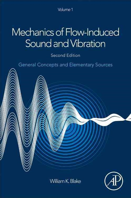 Mechanics of Flow-Induced Sound and Vibration