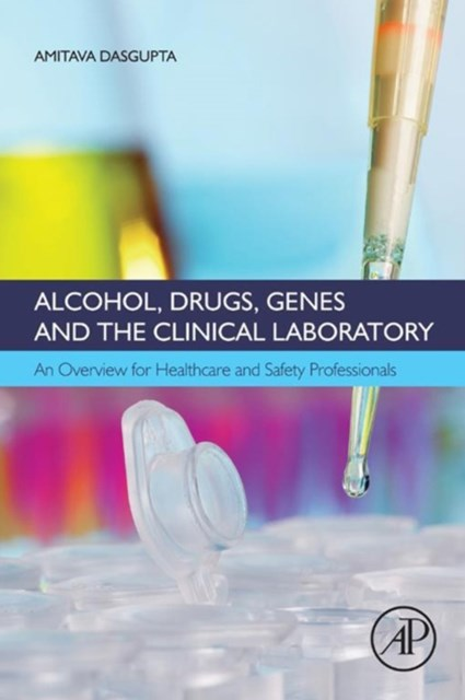 Alcohol, Drugs, Genes and the Clinical Laboratory