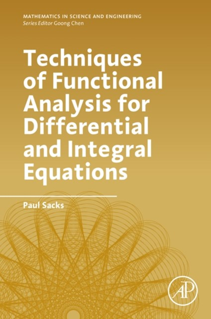 Techniques of Functional Analysis for Differential and Integral Equations