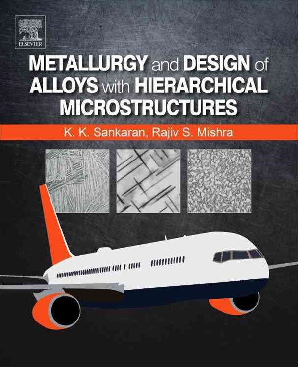 Metallurgy and Design of Alloys with Hierarchical Microstructures