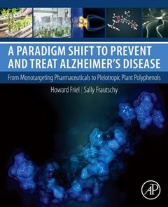 A Paradigm Shift to Prevent and Treat Alzheimer