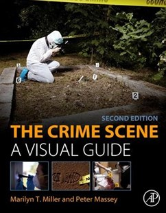 The Forensic Crime Scene by Marilyn T. Miller, Peter Massey (9780128129609) - PaperBack - Reference Law
