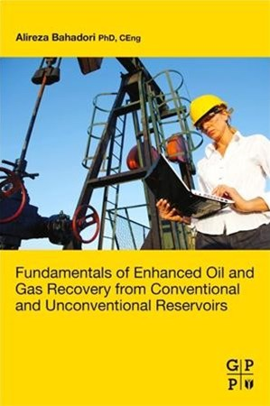 Fundamentals of Enhanced Oil and Gas Recovery from Conventional and Unconventional Reservoirs