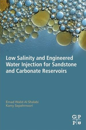 Low Salinity and Engineered Water Injection for Sandstones and Carbonate Reservoirs