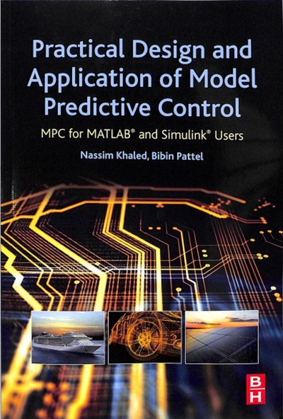 Practical Design and Application of Model Predictive Control