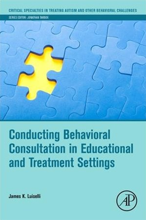 Conducting Behavioral Consultation in Educational and Treatment Settings