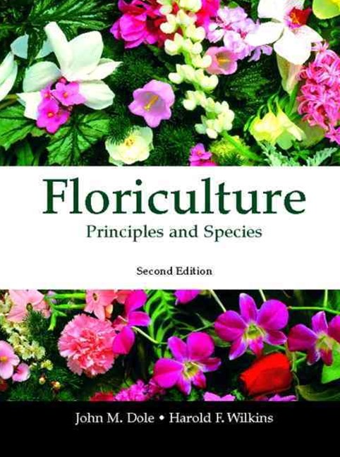Floriculture: Principles and Species