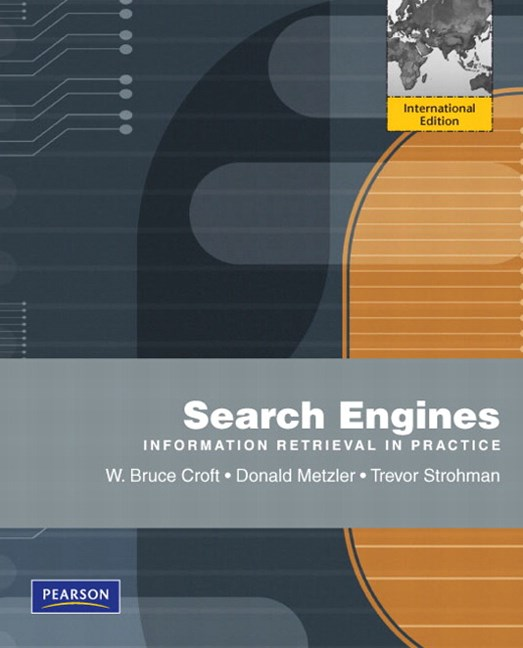 Search Engines: Information Retrieval in Practice: International Edition