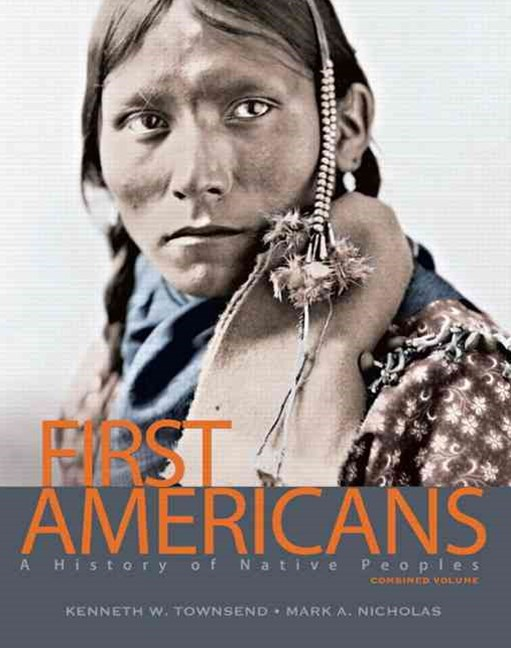 First Americans: A History of Native Peoples: Combined Volume