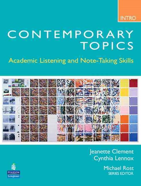 Contemporary Topics Introductory: Academic Listening and Note-Taking Skills (High Beginner)