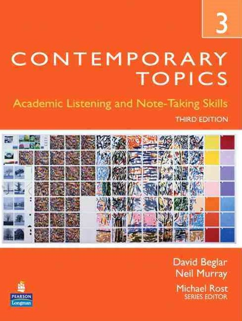 Contemporary Topics 3: Academic and Note-Taking Skills (Advanced)