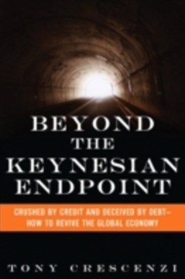 Beyond the Keynesian Endpoint
