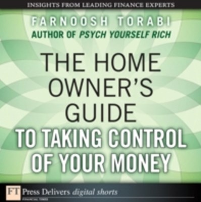 Home Owner's Guide to Taking Control of Your Money