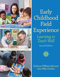 Early Childhood Field Experience: Learning to Teach Well