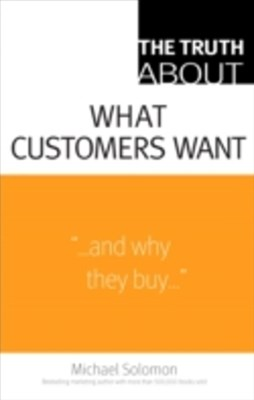 Truth About What Customers Want