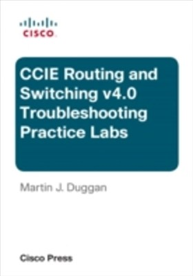 CCIE Routing and Switching v4.0 Troubleshooting Practice Labs