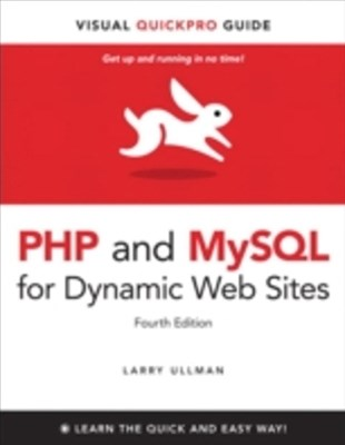 PHP and MySQL for Dynamic Web Sites, Fourth Edition