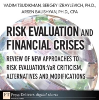 Risk Evaluation and Financial Crises