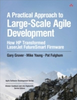 Practical Approach to Large-Scale Agile Development