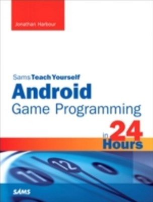 (ebook) Sams Teach Yourself Android Game Programming in 24 Hours