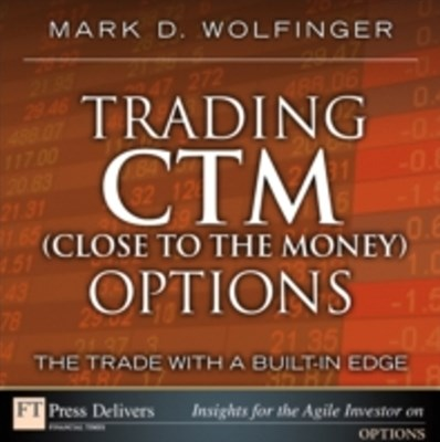 Trading CTM (Close to the Money) Options