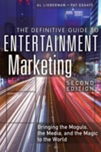(ebook) Definitive Guide to Entertainment Marketing - Business & Finance Organisation & Operations