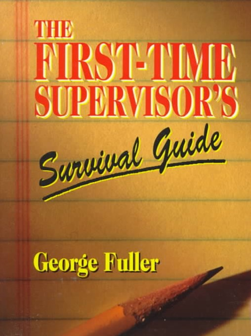 The First Time Supervisors Survival Guide