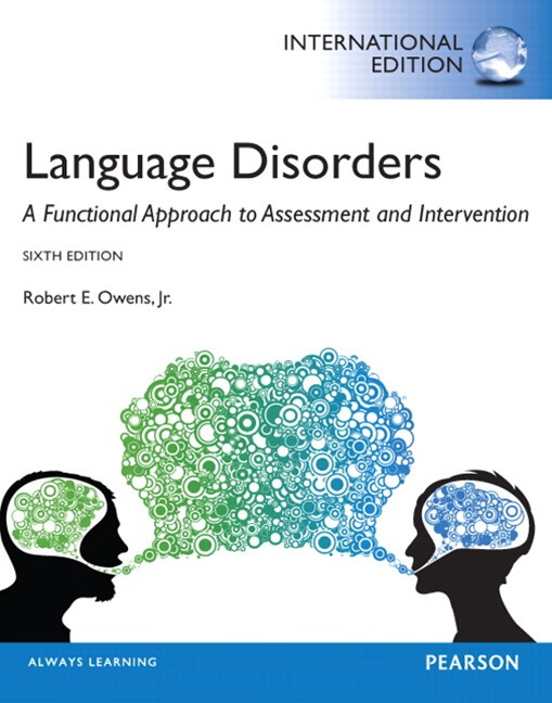 Language Disorders: A Functional Approach to Assessment and Intervention, International Edition