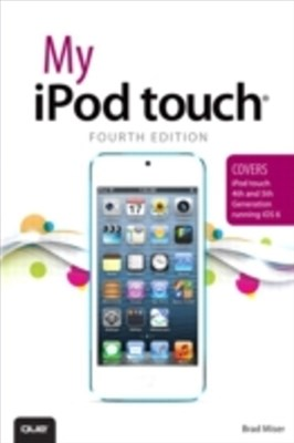 (ebook) My iPod touch (covers iPod touch 4th and 5th generation running iOS 6)