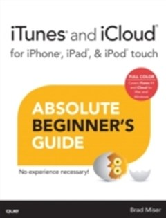 iTunes and iCloud for iPhone, iPad, & iPod touch Absolute Beginner