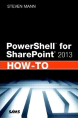 PowerShell for SharePoint 2013 How-To