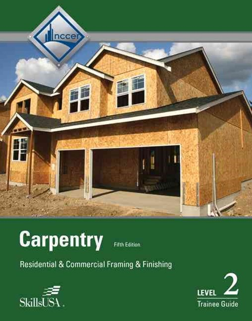 Carpentry Framing & Finish Level 2 Trainee Guide Perfect Bound