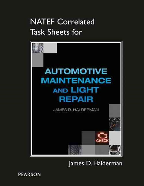 Student NATEF Task Sheets for Automotive Maintenance and Light Repair