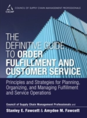 The Definitive Guide to Order Fulfillment and Customer Service