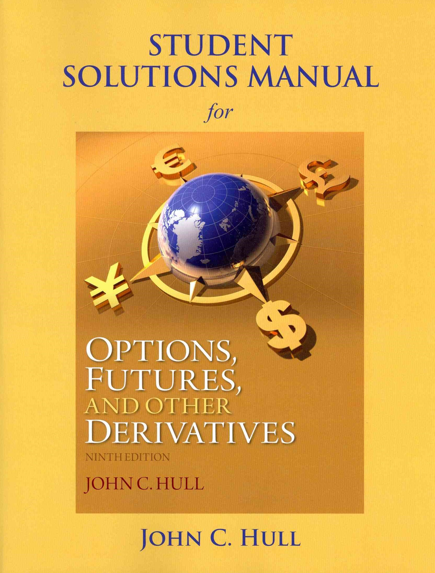 Options, Futures, and Other Derivatives Student Solutions Manual