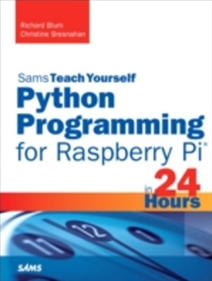(ebook) Python Programming for Raspberry Pi, Sams Teach Yourself in 24 Hours