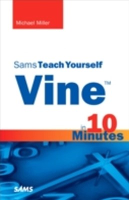 Vine in 10 Minutes, Sams Teach Yourself
